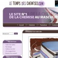 Catalogue le Temps des Chemises : &quot;Quand nous chanterons LeTempsDesChemises.com&quot;... Les hommes seront tous bien habills avec des chemises de qualit et des cravates distingues. Une boutique classe, lgante et abordable  ne pas manquer. Le catalogue Le Temps Des Chemises se consulte en ligne uniquement.
